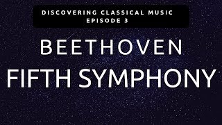Discover Beethoven's Fifth Symphony - (Discovering Classical Music #3)
