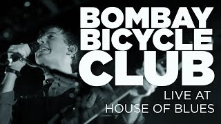 Bombay Bicycle Club – Live at House of Blues (Full Set)