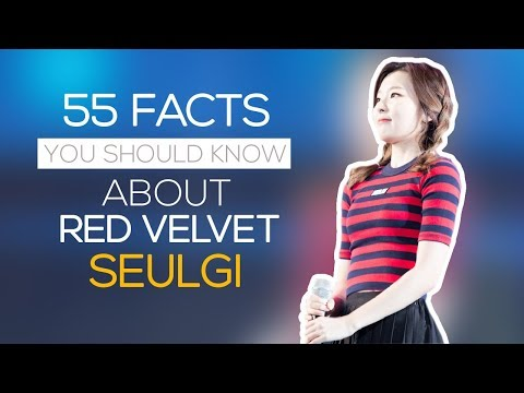 55 facts you should know about Red Velvet Seulgi