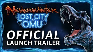 Neverwinter - Lost City of Omu Megjelenés Trailer