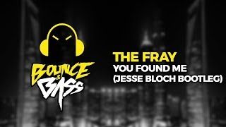The Fray - You Found Me (Jesse Bloch Bootleg)