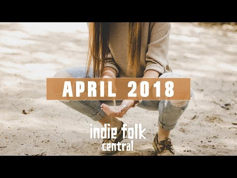 New Indie Folk; April 2018