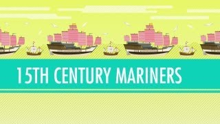 Columbus, de Gama, and Zheng He! 15th Century Mariners. Crash Course: World History #21