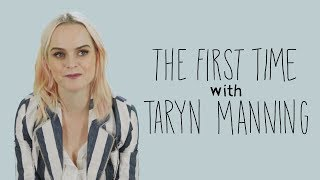 The First Time with Taryn Manning | Rolling Stone