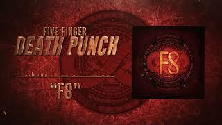 Five Finger Death Punch - F8 (Official Audio)