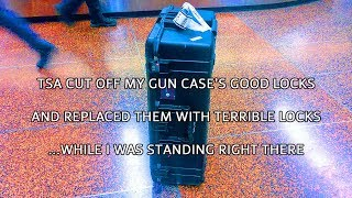 The TSA cut off my gun case's locks... while I was standing right there.