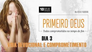 16/02/19 - Dia 3 - Vide devocional e comprometimento - Pr. Paulo Bravo