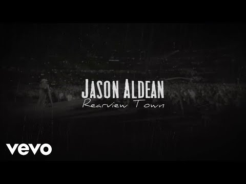 Jason Aldean - Rearview Town (Lyric Video)