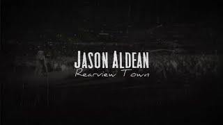 Jason Aldean - Rearview Town (Lyric Video)