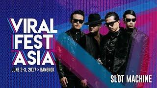 Viral Fest Asia 2017 Performance Day 2 - Slot Machine (Thailand)