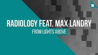 Radiology feat. Max Landry - From Lights Above [FREE DOWNLOAD]
