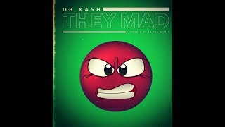 DB Kash - They Mad (OFFICIAL VIDEO)