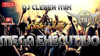 Dj Cleber Mix - Mega Eletrofunk Executivo (Remix 2017)