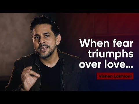 Don't Let Fear Triumph Over Love