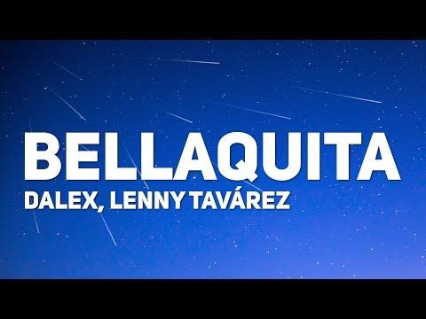 Dalex, Lenny Tavárez - Bellaquita (Letra)