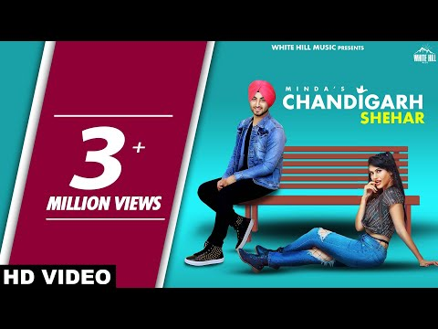 Chandigarh Shehar (Full Video) MINDA