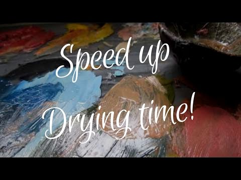 How to speed up drying time of oil paint