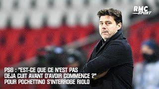 """PSG : """"Est-ce que ce n'est pas déjà cuit avant d'avoir commencé ?"""" pour Pochettino s'interroge Riolo"""