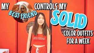 my best friend CONTROLS my SOLID color outfits for a week