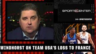 Team USA was 'flat-out outplayed' in loss to France - Brian Windhorst   SportsCenter