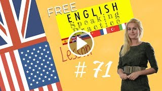Learn Intermediate English- English Speaking Practice of Lesson 71 of Languages247 English Course.
