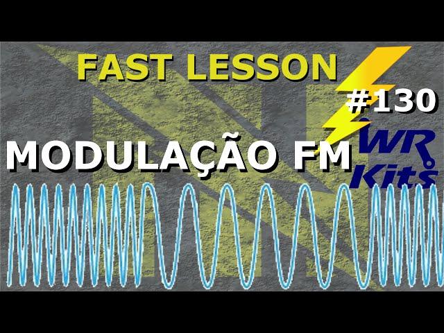 MODULAÇÃO FM | Fast Lesson #130
