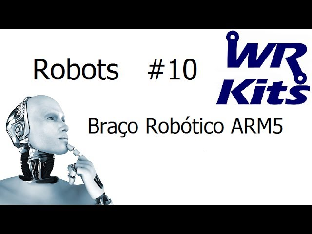 BRAÇO ROBÓTICO ARM5 - Robots #10