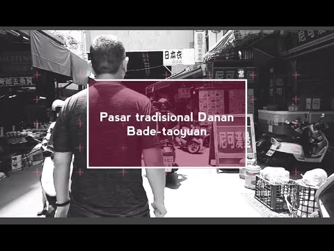 Pasar tradisional Danan Bade, taoyuan|大湳市場八德桃園