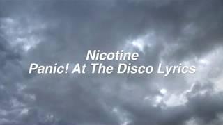 Nicotine    Panic! At The Disco Lyrics