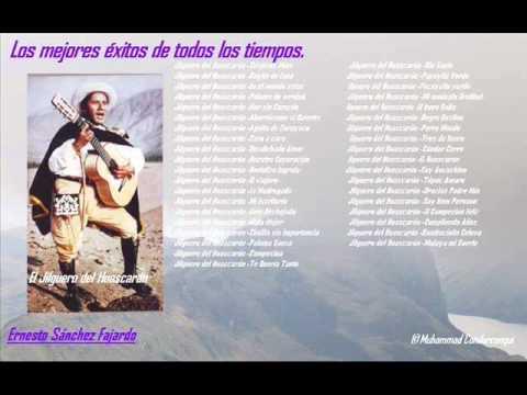 El Jilguero del Huascarán -Los mejores éxitos de todos los tiempos