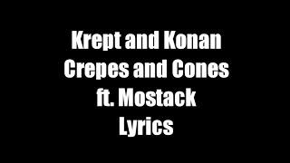 Krept and Konan - Crepes and Cones ft. Mostack (Lyric Video) - Lyrics