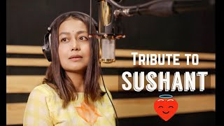 Tribute to Sushant Singh Rajput – Neha Kakkar