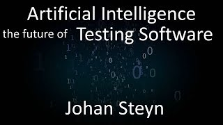 Artificial Intelligence: The Future of Testing Software