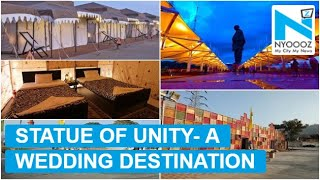 Statue of Unity's 'Tent City' becomes a dream wedding dest..