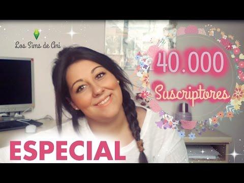 ESPECIAL 40.000 SUSCRIPTORES! GRACIAS!