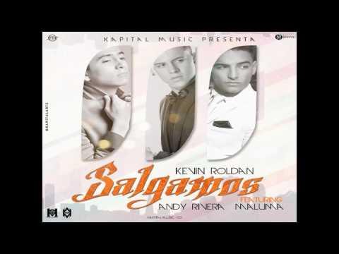 Kevin Roldan - Salgamos ft. Andy Rivera y Maluma