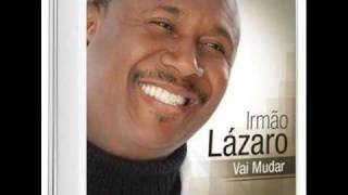 Irmão Lázaro - Mesmo Assim te Louvarei - CD Vai Mudar