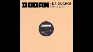 """Dr. Kucho! """"Hale Bopp"""" (Original Mix)"""