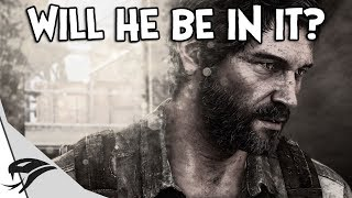 Will Joel Be In The Last of Us Part 2?