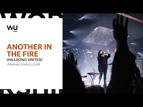 Another In The Fire (Hillsong UNITED) - Amanda Lindsey Cook | WorshipU.com