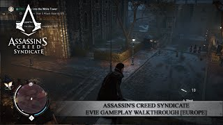 Assassin's Creed Syndicate - Evie Gameplay Walkthrough