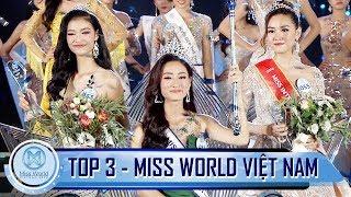 Ngắm Nhan Sắc Của Top 3 Miss World Việt Nam 2019 - Clip Công Bố Top 3 Miss World Việt Nam 2019