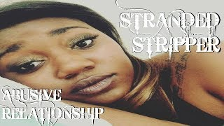 Stranded Stripper (Abusive Relationship) STORYTIME// STRIPPER DIARIES