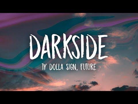 Ty Dolla $ign & Future - Darkside (Lyrics) feat. Kiiara