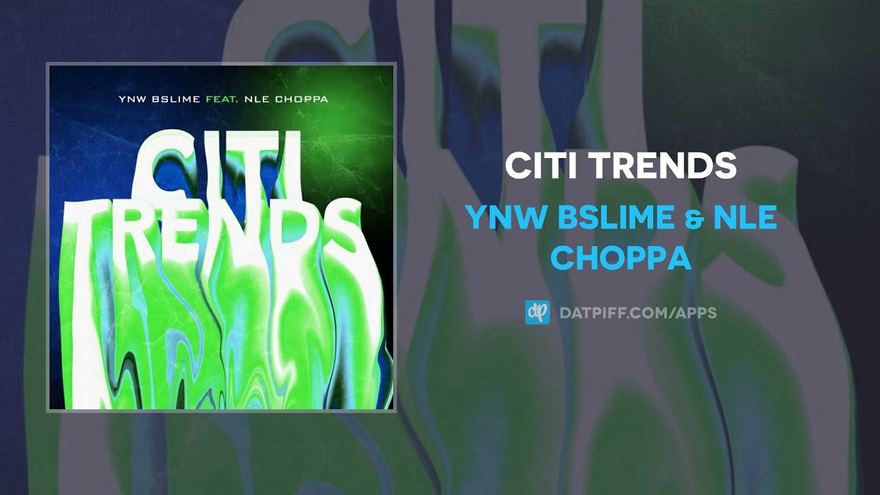 YNW BSlime & NLE Choppa - Citi Trends (AUDIO)