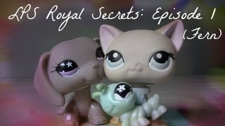 ♛ LPS: Royal Secrets (Episode #1: Fern) [PILOT - Part 1/2] (FOR MOBILE DEVICES)