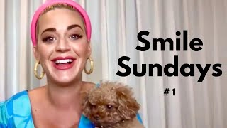 Katy Perry Smile Sundays #1