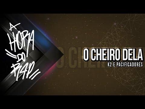 Baixar K2 e Pacificadores - O Cheiro Dela (VideoClip OFICIAL FULL HD)