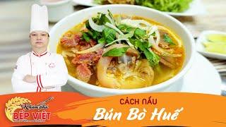 Cách nấu Bún bò Huế rất ngon | Khám Phá Bếp Việt