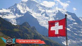 Những Sự Thật Thú Vị Về Đất Nước Thụy Sĩ